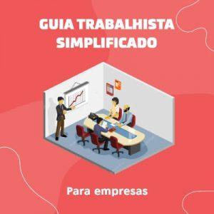 Guia Trabalhista Simplificado Para Empresas