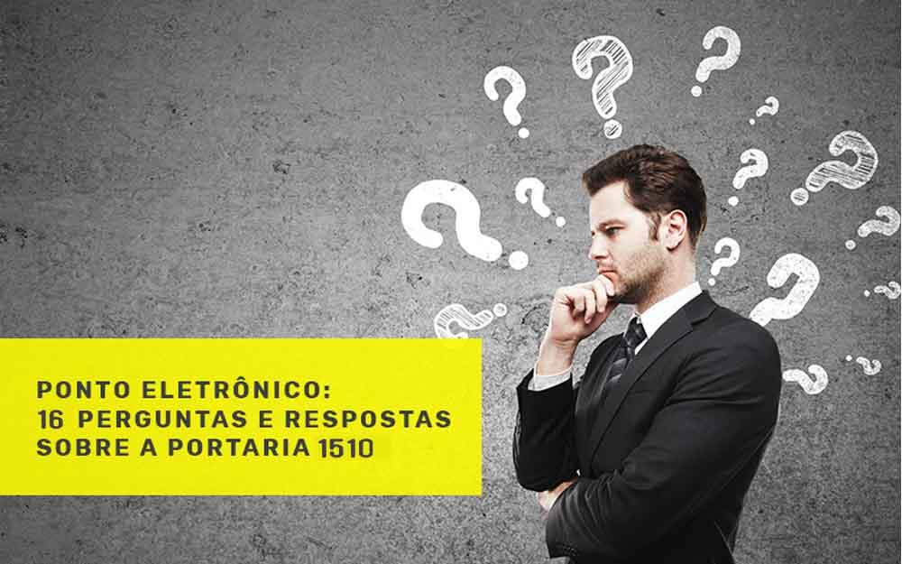 Ponto eletrônico: 16 perguntas e respostas sobre a Portaria 1510/2009