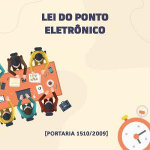 Resumo da Portaria 1510 - Lei do Ponto Eletrônico