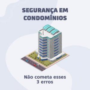 Segurança em Condomínios: não cometa nenhum desses 3 erros!